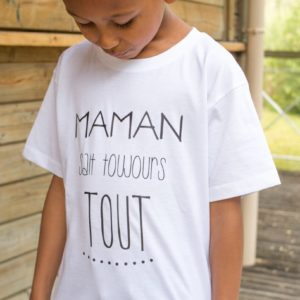 "Tee-shirt KIDS : ""Maman sait toujours tout"""