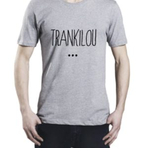 "Tee-shirt adulte ""Trankilou"""