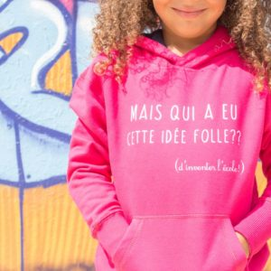 "Sweat-shirt à capuche, enfant ""Mais qui a eu cette idée folle?"""