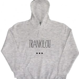 "Sweat-shirt à capuche ADULTE ""Tranquilou…"""