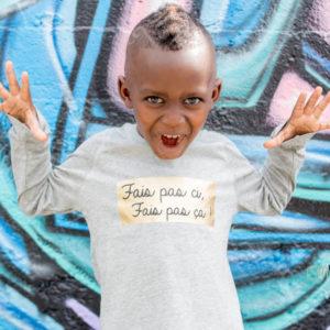 Sweat ou T-Shirt enfant «Fais pas ci, fais pas ça!»
