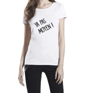 Tee-shirt adulte «Ya pas MOYEN»