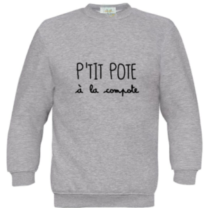 "Sweat-shirt, ""ptit pote à la compote!"""